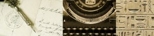 montage of writing with ink pen, typewriter, hieroglyphics in stone